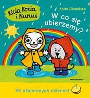 Kicia Kocia i Nunuś. W co się ubierzemy? - wiek 2+