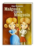 Małgosia contra Małgosia - wiek 9+