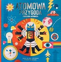 Atomowa przygoda Profesora Astrokota - wiek 6+