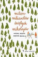 Milion miliardów Świętych Mikołajów - wiek 3+