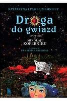 Droga do gwiazd. Opowieść o Mikołaju Koperniku - wiek 8+