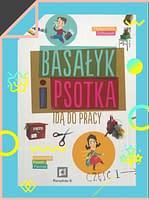 Basałtyk i Psotka idą do pracy cz. 1 – wiek 5+