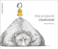 Mój przyjaciel niedźwiedź – wiek 5+