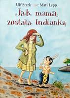 Jak mama została Indianką - wiek 4+