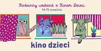 Rodzinny weekend z Kinem Dzieci w Kofifi - 14 września