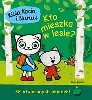 Kicia Kocia i Nunuś. Kto mieszka w lesie ? - wiek 3+