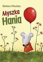 Myszka Hania - wiek 3+